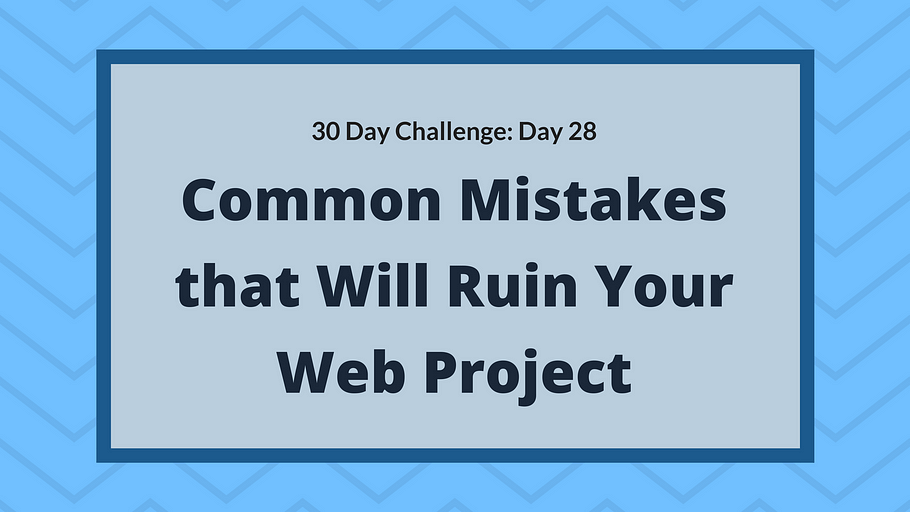 Common mistakes that will ruin your web project