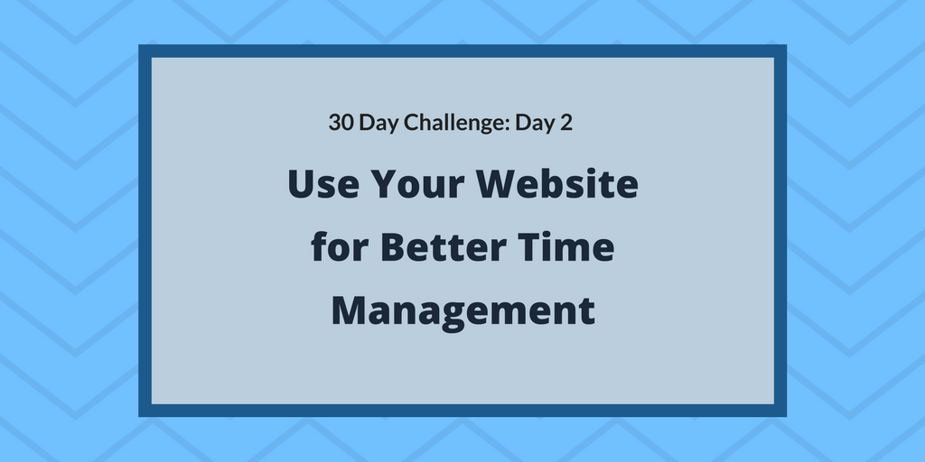 Use your website for better time management